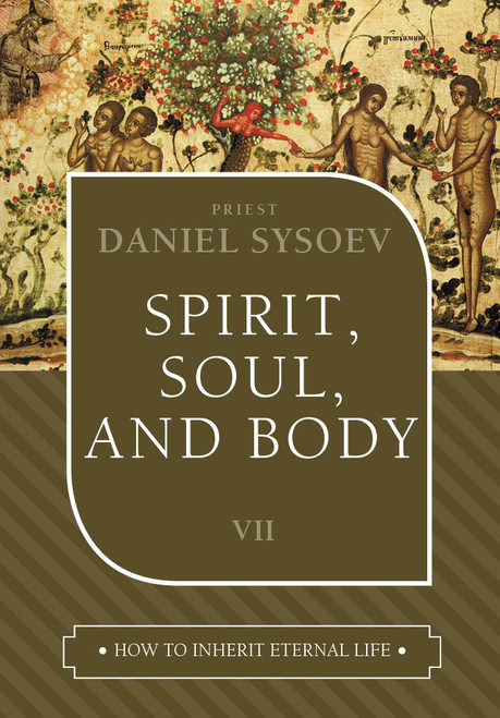 How to Inherit Eternal Life 07: Spirit, Soul, and Body