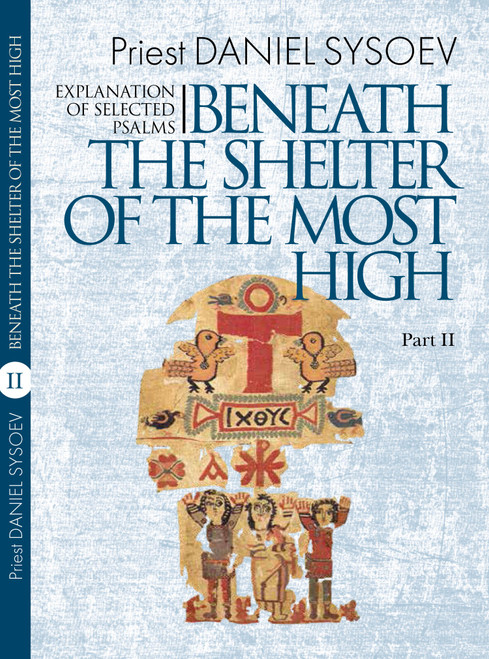 Explanation of Selected Psalms Part 2: Beneath the Shelter of the Most High