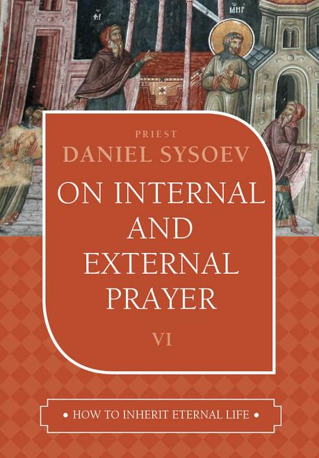 How to Inherit Eternal Life 06: On Internal and External Prayer