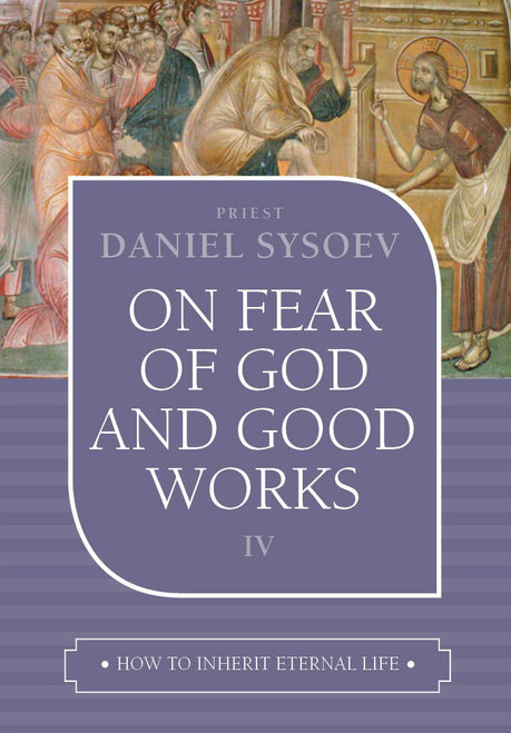 How to Inherit Eternal Life 04: On Fear of God and Good Works