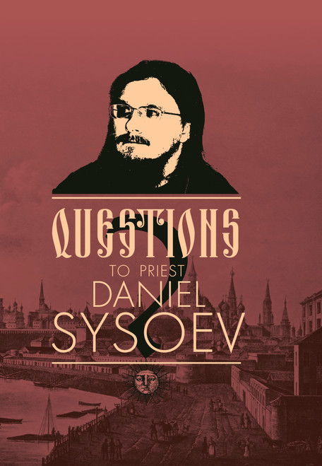 Questions to Priest Daniel Sysoev