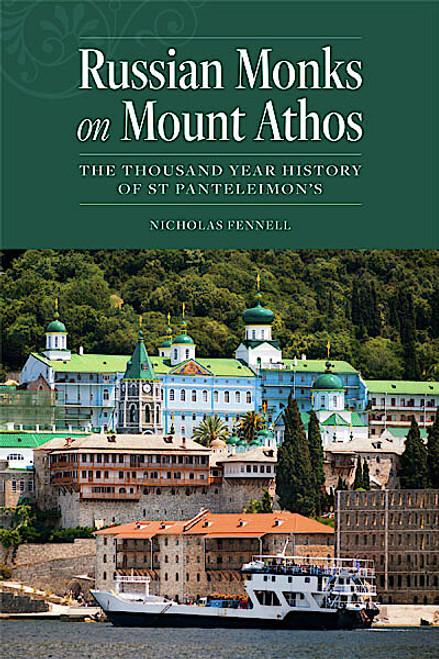 Russian Monks on Mount Athos: The Thousand Year History of St Panteleimon's
