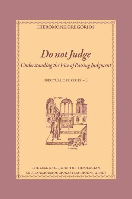 Do Not Judge: Understanding the Vice of Passing Judgment