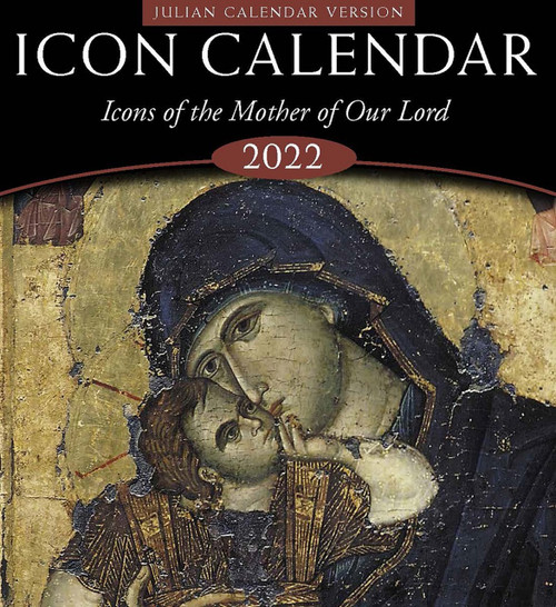 Icon Calendar 2022: Icons of the Mother of Our Lord (Julian version, old calendar)