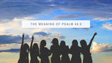 The meaning Psalm 46:5: A Candid Look at the Bible Verse