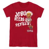 Major League Jobu Needs A Refill Women's T-Shirt Cardinal