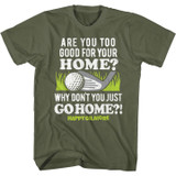 Happy Gilmore Go To Your Home Military Green Adult T-Shirt