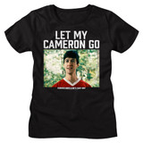 Ferris Beuller's Day Off Let My Cameron Go Black Women's T-Shirt