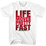 Ferris Beullers Day Off Life Moves Pretty Fast White Adult T-Shirt