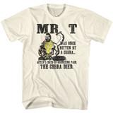 Mr. T Cobra Died Natural Adult T-Shirt