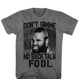Mr. T No Back Talk Graphite Heather Adult T-Shirt