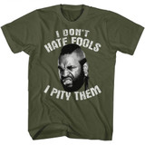 Mr. T Don't Hate Pity Military Green Adult T-Shirt