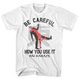 Hai Karate Careful White Adult T-Shirt