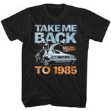 Back To The Future Take Me Back To 1985 Black T-Shirt