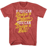 Dodgeball Dodge A Wrench Red Heather Adult T-Shirt