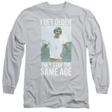 Dazed and Confused I Get Older Long Sleeve Adult 18/1 T-Shirt Silver