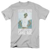 Dazed and Confused I Get Older S/S Adult 18/1 T-Shirt Silver