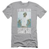 Dazed and Confused I Get Older S/S Adult 30/1 T-Shirt Silver