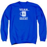 Office Space That Would Be Great Adult Crewneck Sweatshirt Royal Blue