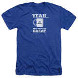 Office Space That Would Be Great Adult Heather T-Shirt Royal Blue