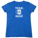 Office Space That Would Be Great S/S Women's T-Shirt Royal Blue