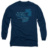 Fast Times at Ridgemont High All I Need Long Sleeve Adult 18/1 T-Shirt Navy