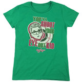 A Christmas Story You'll Shoot Your Eye Out Women's T-Shirt Kelly Green