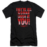 Carrie Laugh At You Premium Canvas Adult Slim Fit 30/1 T-Shirt Black