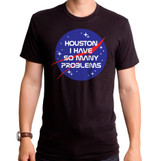 Houston I Have Problems Adult T-Shirt Black