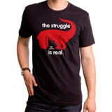 The Struggle Is Real Adult T-Shirt Black