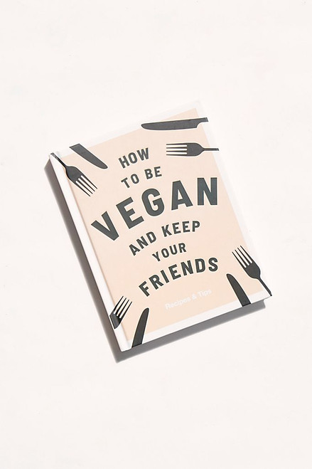 HOW TO BE A VEGAN AND KEEP YOUR FRIENDS