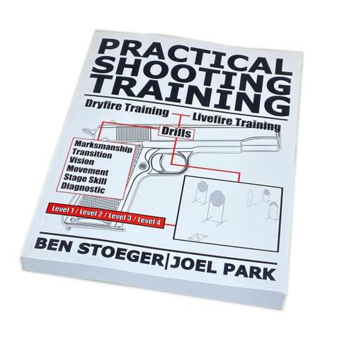 Practical Shooting Training by Ben Stoeger & Joel Park