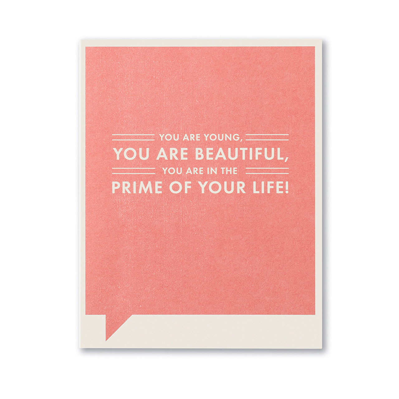 aa7499ab14d6 You are young, you are beautiful, you are in the prime of your life!