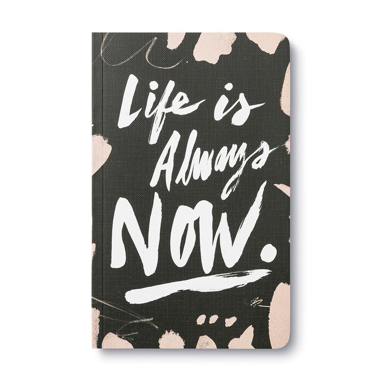 5ca184e00e4e Life is Always Now.