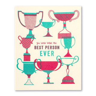 You were voted the best person ever.