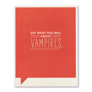 Say what you will about vampires...