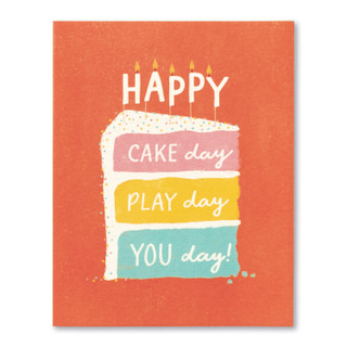 Happy Cake Day, Play Day, You Day!