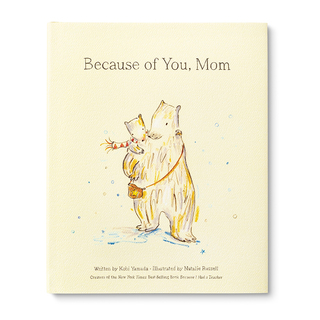 Illustrated hardcover book with the title Because of You, Mom. The cover features a mother bear and a cub walking together.