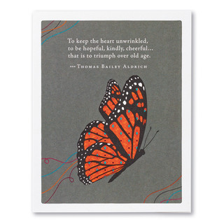 "A gray birthday card featuring an illustration of a monarch butterfly and the quote ""To keep the heart unwrinkled, to be hopeful, kindly, cheerful… that is to triumph over old age."" —Thomas Bailey Aldrich."