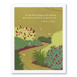 """A green thank you card featuring a colorful illustration of a garden path and the quote """"It's the little things we do and say, that mean so much as we go our way."""" —Willa Hoey."""