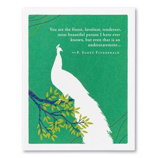 "A green friendship card featuring an illustration of a peacock on a tree branch and the quote ""You are the finest, loveliest, tenderest, most beautiful person I have ever known, but even that is an understatement..."" —F. Scott Fitzgerald"