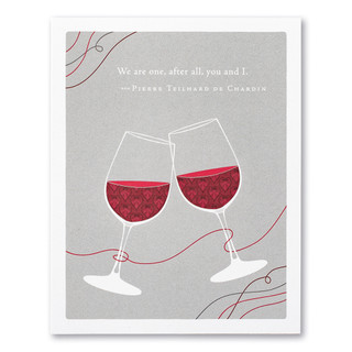 """A  gray valentine's day card featuring an illustration of two clinking wine glasses and the quote """"We are one, after all, you and I."""" —Pierre Teilhard de Chardin."""