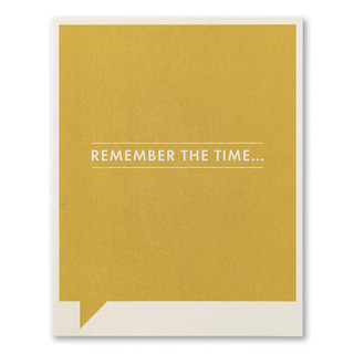 "A mustard-colored friendship card with the statement ""Remember the time…"""
