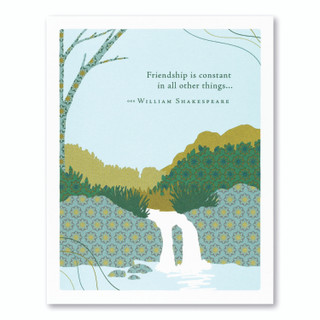 """Card front, light blue friendship card featuring an illustration of a waterfall and the quote """"Friendship is constant in all other things…"""" –William Shakespeare"""