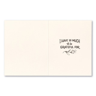 """Card inside,  """"I have so much to be grateful for."""""""
