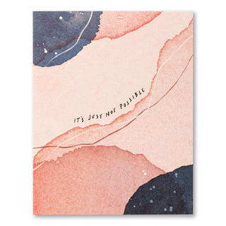 """Card front, pale peach love card features watercolor elements and the statement """"It's just not possible."""""""
