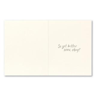 """Card inside, """"So get better soon, okay?"""""""