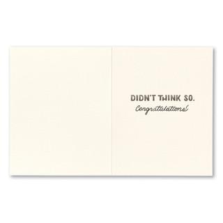 "Inside card, ""Didn't think so. Congratulations!"""