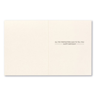 """Card inside, """"All the firefighters said to tell you happy birthday!"""""""