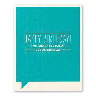 """Card front, blue birthday card with the statement """"Happy Birthday! Take some risks today! Live on the edge!"""""""